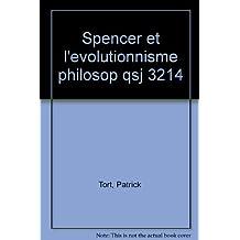 SPENCER ET L'EVOLUTIONNISME PHILOSOPHIQUE. 1ère édition