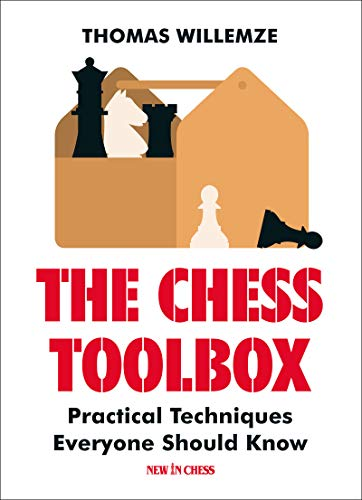 The Chess Toolbox: Practical Techniques Everyone Should Know por Thomas Willemze