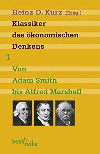 Klassiker des ökonomischen Denkens 01: Von Adam Smith bis Alfred Marshall