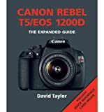 [(Canon Rebel T5/EOS 1200D)] [ By (author) David Taylor ] [May, 2015]
