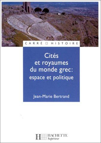 Cités et royaumes du monde grec : Espace et politique