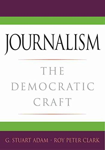 [(Journalism : The Democratic Craft)] [By (author) G. Stuart Adam ] published on (January, 2006)