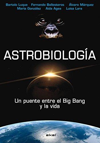 Descargar Libro Astrobiología: Un puente entre el Big Bang y la vida (Astronomía) de Bartolo Luque