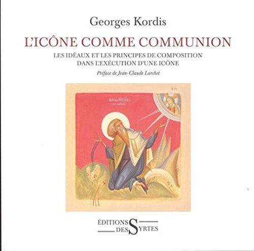 L'icône comme communion : Les idéaux et les principes de composition dans l'exécution d'une icône