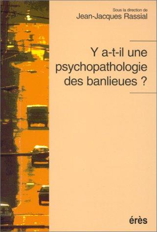 Y a-t-il une psychopathologie des banlieues ?