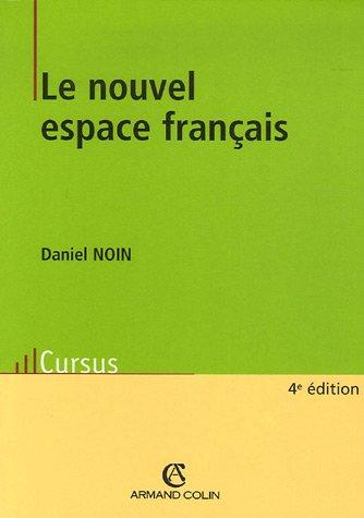 Le nouvel espace français par Daniel Noin