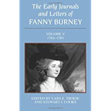 The Early Journals and Letters of Fanny Burney: Volume V, 1782-1783 by Fanny Burney (2012-03-19)