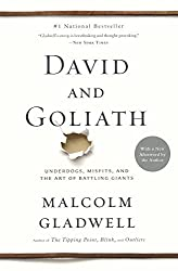 David and Goliath: Underdogs, Misfits, and the Art of Battling Giants by Malcolm Gladwell (2015-04-07)