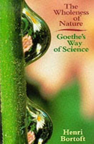 The Wholeness of Nature: Goethe's Way of Science