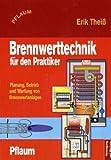 Brennwerttechnik für den Praktiker: Planung, Betrieb und Wartung von Brennwertanlagen