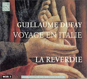 Dufay - Voyage en Italie [Import anglais]
