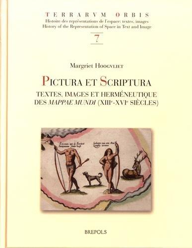 Pictura et Scriptura : Textes, images et herméneutique des Mappae Mundi (XIIIe-XVIe siècle)