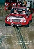 Ferdis Garage 2: Neue Autos für die alte UNI - Slotracing Themenhefte