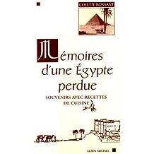 Mémoires d' une Egypte perdue : souvenirs avec recettes de cuisine