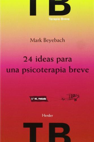 24 ideas para una psicoterapia breve (2ª ed.) por Mark Beyebach