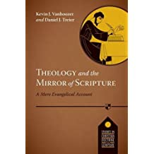 Theology and the Mirror of Scripture (Studies in Christian Doctrine and Scripture) (Studies in Christian Doctrine & Scripture)