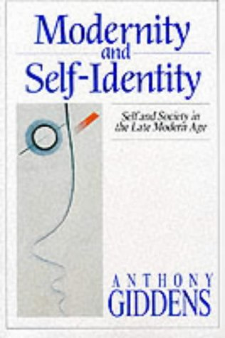 modernity-and-self-identity-self-and-society-in-the-late-modern-age