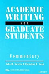 Academic Writing for Graduate Students: Commentary: A Course for Nonnative Speakers of English (Michigan Series in English for Academic & Professional Purposes) by John M. Swales (1994-08-03)