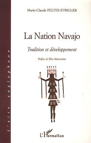Nation navajo - tradition et développement par Feltes-Trigler