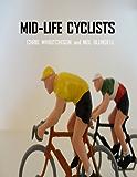 Mid-life Cyclists (English Edition)