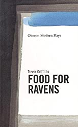 Food for Ravens (Oberon Modern Playwrights)
