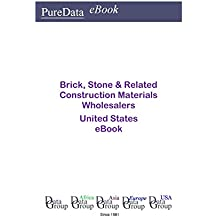Brick, Stone & Related Construction Materials Wholesalers United States: Product Revenues in the United States (English Edition)