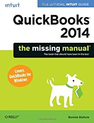 QuickBooks 2014: The Missing Manual: The Official Intuit Guide to QuickBooks 2014 by Biafore, Bonnie (2013) Paperback