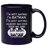 gravé Funny Batman Mug–Je ne suis pas dire Je suis Batman, je suis juste dire personne n'a jamais Vu Me et Batman dans une pièce Together Funny DC Comics Mug à café 311,8gram–Idée cadeau unique pour lui ou pour elle