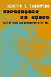 Generation of Swine: Tales of Shame and Degradation in the '80s (The Gonzo Papers series Book 2)