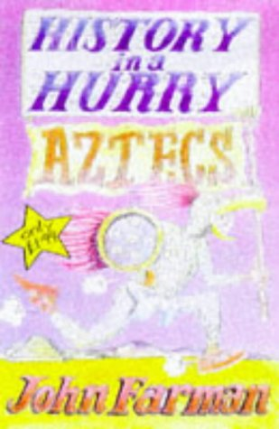 Aztecs (History in a Hurry)