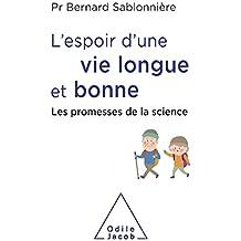 L' Espoir d'une vie longue et bonne: Les promesses de la science