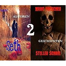 Seth / Stiller Schrei  : 2 Autoren - 2 Geschichten