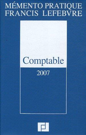 Comptable 2007 : Traité des normes et réglementations comptables applicables aux entreprises industrielles et commerciales en France par Pierre Dufils