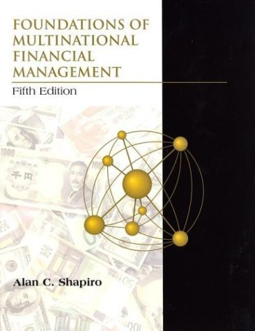 Foundations of Multinational Financial Management por Alan C. Shapiro