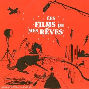 """Afficher """"Les Films de mes rêves"""""""