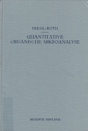 Quantitative organische Mikroanalyse (7. neu bearb. u. erw. Auflage)