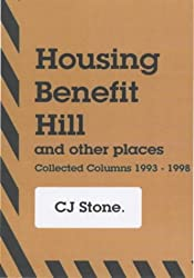 Housing Benefit Hill: And Other Places: Collected Columns 1993-1998