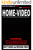 Home-Video: A novel of Extreme Horror, Violence and Gore