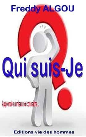 Qui suis-je ?  Apprendre à mieux se connaitre (Découverte t. 1) (French Edition)