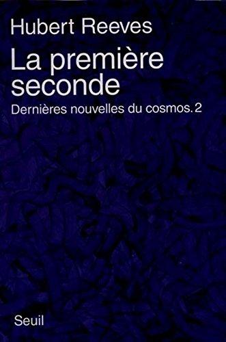 La Première Seconde. Dernières nouvelles du cosmos 2 (2)
