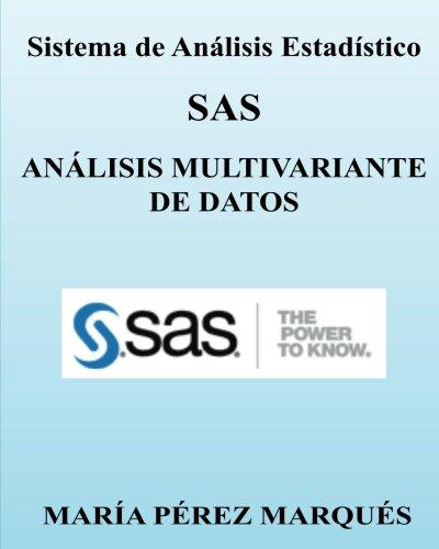Sistema de Analisis Estadistico SAS. ANALISIS MULTIVARIANTE DE DATOS por Maria Perez Marques