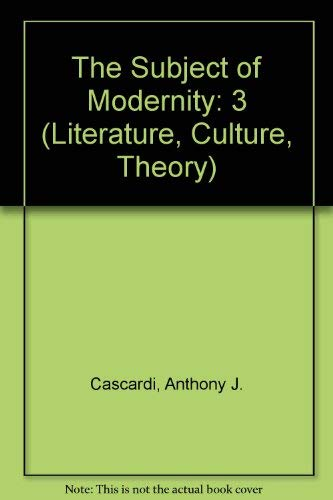 The Subject of Modernity: 3 (Literature, Culture, Theory)