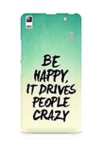 AMEZ be happy it drives people crazy Back Cover For Lenovo A7000