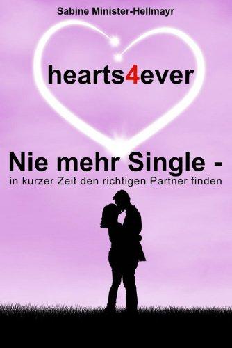 hearts4ever - Nie mehr Single: In kurzer Zeit den richtigen Partner finden