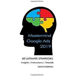 Mastermind Google Ads 2019: 50 Ultimate Strategies