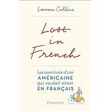 Lost in French. Les aventures d'une américaine qui voulait aimer en français (LITTERATURE ET)