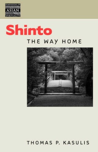 Shinto: The Way Home (Dimensions of Asian Spirituality) por Thomas P. Kasulis