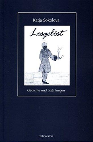 Losgelöst: Gedichte und Erzählungen (edition litera)