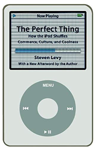 The Perfect Thing: How the iPod Shuffles Commerce, Culture, and Coolness (Amazon Music Für Ipod)
