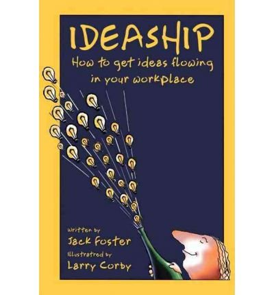 Jack Foster ([Ideaship] How to Get Ideas Flowing in Your Workplace - IPS ] BY [Foster, Jack]Paperback)